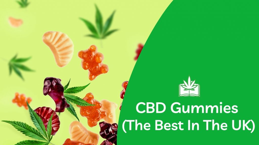CBD Gummies (The Best In The UK for 2021)