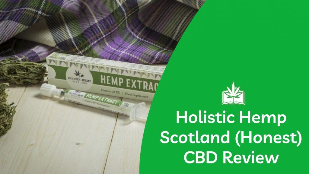 Holistic Hemp Scotland (Our Honest Review)