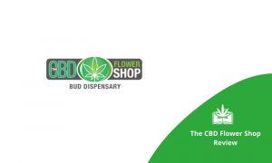 The CBD Flower Shop (Honest Review)